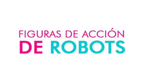 Figuras de Acción de Robots
