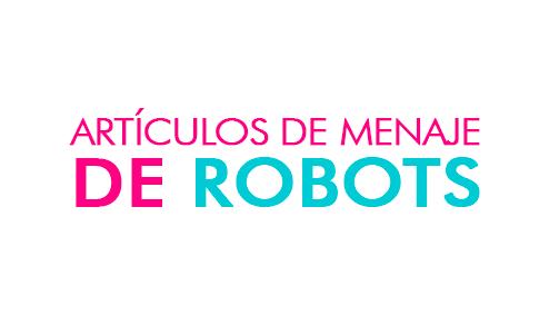 Artículos de Menaje de Robots